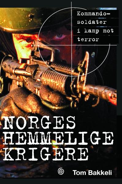 Norway's Secret Warriors by Tom Bakkeli Norway